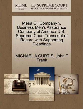 Mesa Oil Company V. Business Men's Assurance Company of America U.S. Supreme Court Transcript of Record with Supporting Pleadings