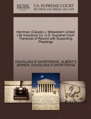 Herriman (Claude) V. Midwestern United Life Insurance Co. U.S. Supreme Court Transcript of Record with Supporting Pleadings