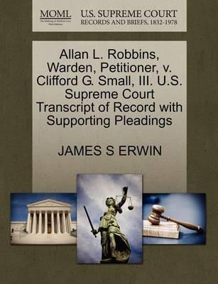Allan L. Robbins, Warden, Petitioner, V. Clifford G. Small, III. U.S. Supreme Court Transcript of Record with Supporting Pleadings