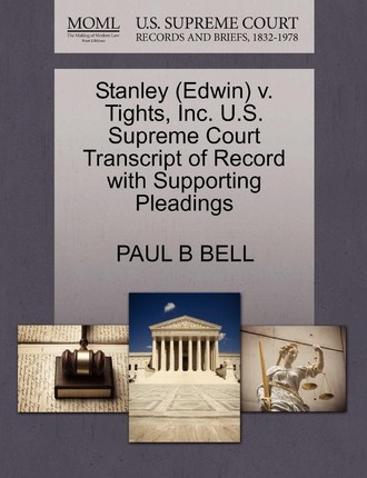 Stanley (Edwin) V. Tights, Inc. U.S. Supreme Court Transcript of Record with Supporting Pleadings