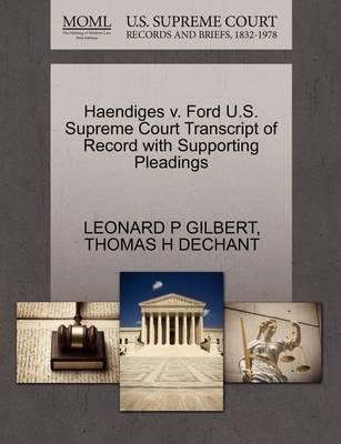 Haendiges V. Ford U.S. Supreme Court Transcript of Record with Supporting Pleadings