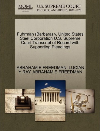 Fuhrman (Barbara) V. United States Steel Corporation U.S. Supreme Court Transcript of Record with Supporting Pleadings