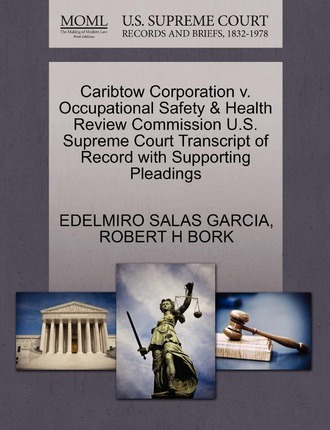 Caribtow Corporation V. Occupational Safety & Health Review Commission U.S. Supreme Court Transcript of Record with Supporting Pleadings