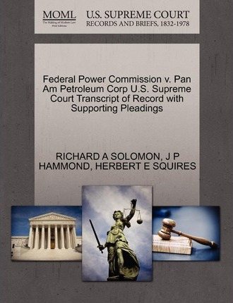 Federal Power Commission V. Pan Am Petroleum Corp U.S. Supreme Court Transcript of Record with Supporting Pleadings