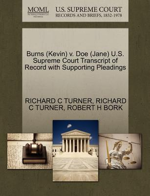 Burns (Kevin) V. Doe (Jane) U.S. Supreme Court Transcript of Record with Supporting Pleadings