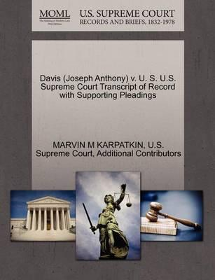 Davis (Joseph Anthony) V. U. S. U.S. Supreme Court Transcript of Record with Supporting Pleadings