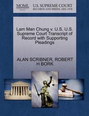 Lam Man Chung V. U.S. U.S. Supreme Court Transcript of Record with Supporting Pleadings