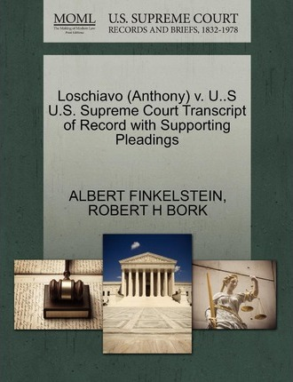 Loschiavo (Anthony) V. U..S U.S. Supreme Court Transcript of Record with Supporting Pleadings