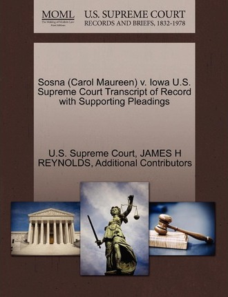Sosna (Carol Maureen) V. Iowa U.S. Supreme Court Transcript of Record with Supporting Pleadings