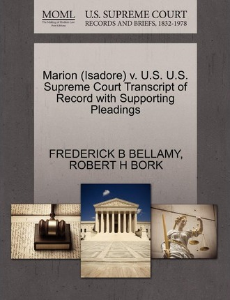 Marion (Isadore) V. U.S. U.S. Supreme Court Transcript of Record with Supporting Pleadings