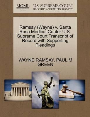Ramsay (Wayne) V. Santa Rosa Medical Center U.S. Supreme Court Transcript of Record with Supporting Pleadings