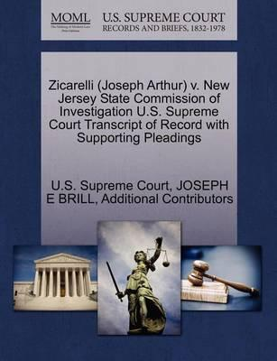 Zicarelli (Joseph Arthur) V. New Jersey State Commission of Investigation U.S. Supreme Court Transcript of Record with Supporting Pleadings