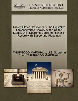 United States, Petitioner, V. the Equitable Life Assurance Society of the United States. U.S. Supreme Court Transcript of Record with Supporting Pleadings