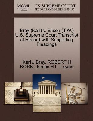 Bray (Karl) V. Elison (T.W.) U.S. Supreme Court Transcript of Record with Supporting Pleadings