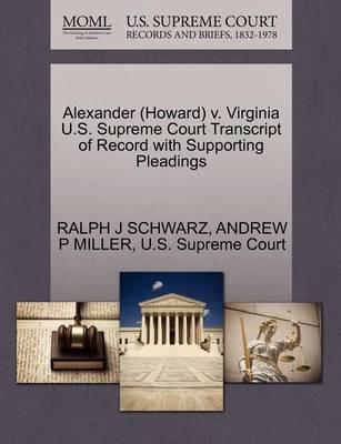 Alexander (Howard) V. Virginia U.S. Supreme Court Transcript of Record with Supporting Pleadings