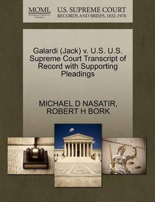 Galardi (Jack) V. U.S. U.S. Supreme Court Transcript of Record with Supporting Pleadings