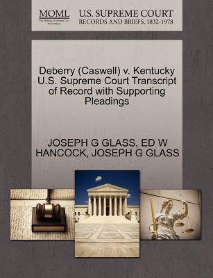 Deberry (Caswell) V. Kentucky U.S. Supreme Court Transcript of Record with Supporting Pleadings