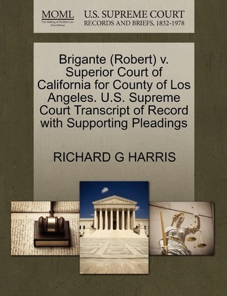 Brigante (Robert) V  Superior Court of California for County of Los
