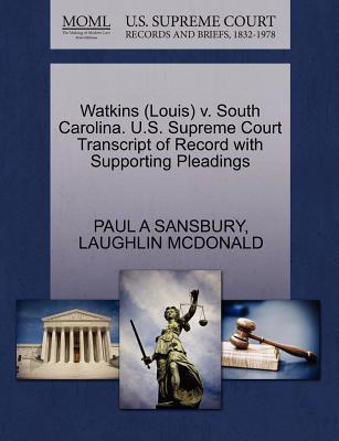 Watkins (Louis) V. South Carolina U.S. Supreme Court Transcript of Record with Supporting Pleadings