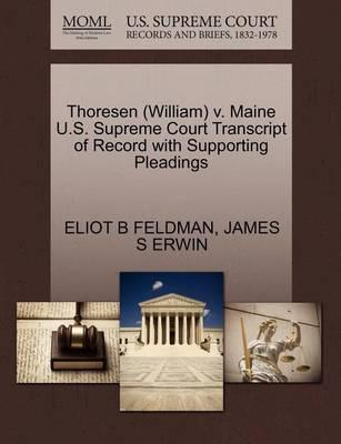 Thoresen (William) V. Maine U.S. Supreme Court Transcript of Record with Supporting Pleadings