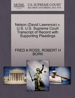 Nelson (David Lawrence) V. U.S. U.S. Supreme Court Transcript of Record with Supporting Pleadings