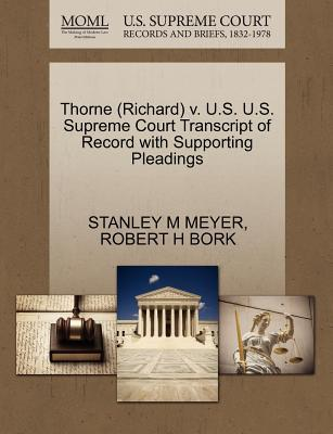 Thorne (Richard) V. U.S. U.S. Supreme Court Transcript of Record with Supporting Pleadings