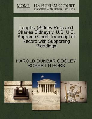 Langley (Sidney Ross and Charles Sidney) V. U.S. U.S. Supreme Court Transcript of Record with Supporting Pleadings
