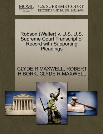 Robson (Walter) V. U.S. U.S. Supreme Court Transcript of Record with Supporting Pleadings