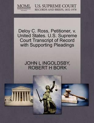 Deloy C. Ross, Petitioner, V. United States. U.S. Supreme Court Transcript of Record with Supporting Pleadings