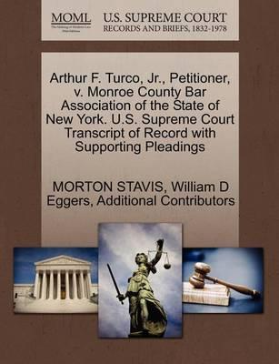 Arthur F. Turco, JR., Petitioner, V. Monroe County Bar Association of the State of New York. U.S. Supreme Court Transcript of Record with Supporting Pleadings
