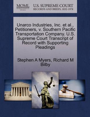 Unarco Industries, Inc. Et Al., Petitioners, V. Southern Pacific Transportation Company. U.S. Supreme Court Transcript of Record with Supporting Pleadings