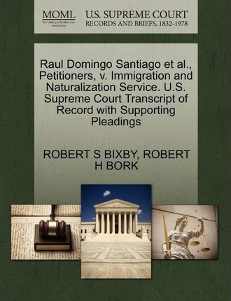 Raul Domingo Santiago Et Al., Petitioners, V. Immigration and Naturalization Service. U.S. Supreme Court Transcript of Record with Supporting Pleadings