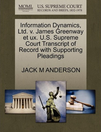 Information Dynamics, Ltd. V. James Greenway Et Ux. U.S. Supreme Court Transcript of Record with Supporting Pleadings