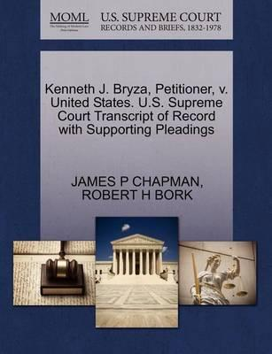Kenneth J. Bryza, Petitioner, V. United States. U.S. Supreme Court Transcript of Record with Supporting Pleadings