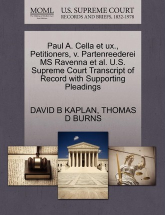 Paul A. Cella Et UX., Petitioners, V. Partenreederei MS Ravenna et al. U.S. Supreme Court Transcript of Record with Supporting Pleadings