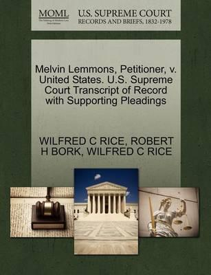 Melvin Lemmons, Petitioner, V. United States. U.S. Supreme Court Transcript of Record with Supporting Pleadings