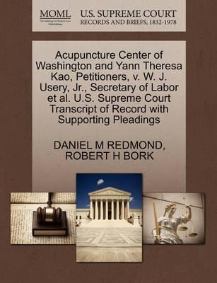 Acupuncture Center of Washington and Yann Theresa Kao, Petitioners, V. W. J. Usery, Jr., Secretary of Labor Et Al. U.S. Supreme Court Transcript of Record with Supporting Pleadings