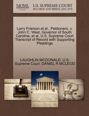 Larry Frierson et al., Petitioners, V. John C. West, Governor of South Carolina, et al. U.S. Supreme Court Transcript of Record with Supporting Pleadings
