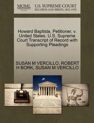 Howard Baptista, Petitioner, V. United States. U.S. Supreme Court Transcript of Record with Supporting Pleadings
