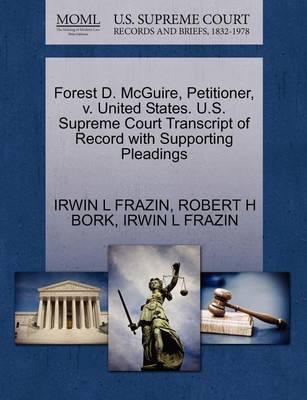 Forest D. McGuire, Petitioner, V. United States. U.S. Supreme Court Transcript of Record with Supporting Pleadings