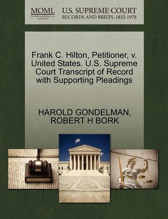 Frank C. Hilton, Petitioner, V. United States. U.S. Supreme Court Transcript of Record with Supporting Pleadings