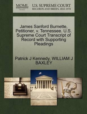James Sanford Burnette, Petitioner, V. Tennessee. U.S. Supreme Court Transcript of Record with Supporting Pleadings