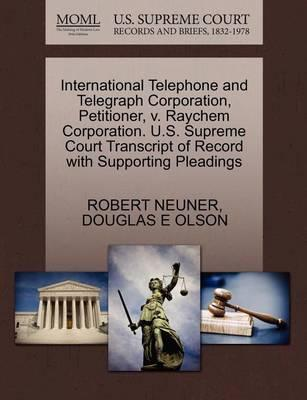 International Telephone and Telegraph Corporation, Petitioner, V. Raychem Corporation. U.S. Supreme Court Transcript of Record with Supporting Pleadings