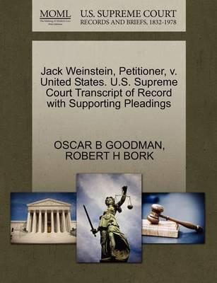 Jack Weinstein, Petitioner, V. United States. U.S. Supreme Court Transcript of Record with Supporting Pleadings