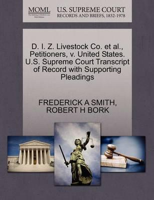 D. I. Z. Livestock Co. Et Al., Petitioners, V. United States. U.S. Supreme Court Transcript of Record with Supporting Pleadings