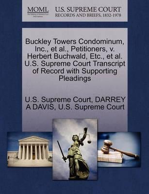 Buckley Towers Condominum, Inc., et al., Petitioners, V. Herbert Buchwald, Etc., et al. U.S. Supreme Court Transcript of Record with Supporting Pleadings