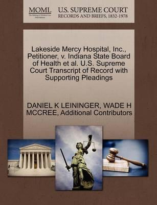 Lakeside Mercy Hospital, Inc., Petitioner, V. Indiana State Board of Health et al. U.S. Supreme Court Transcript of Record with Supporting Pleadings