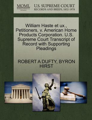William Haste Et UX., Petitioners, V. American Home Products Corporation. U.S. Supreme Court Transcript of Record with Supporting Pleadings