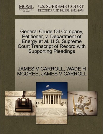 General Crude Oil Company, Petitioner, V. Department of Energy et al. U.S. Supreme Court Transcript of Record with Supporting Pleadings