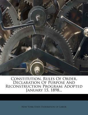 Constitution, Rules of Order, Declaration of Purpose and Reconstruction Program